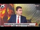 BEŞİKTAŞ Transfer Raporu ¦ Emre Kaplan, Koray Baloğlu Yorumları 28 Haziran 2018
