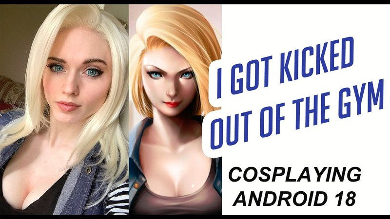 ANDROID 18 GETS KICKED OUT OF THE GYM