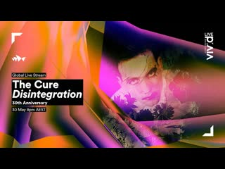 The cure - perform disintegration (live sydney opera house)