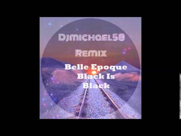 Belle Epoque Black Is Black Remix 2015 Djmichael58