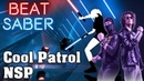 Beat Saber - Cool Patrol - NSP (custom song) | FC