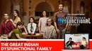Just Binge Reviews: Find Out If AltBalaji's TheGreatIndianDysfunctionalFamily Is Bingeworthy