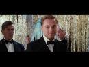 Великий Гэтсби The Great Gatsby 2013. Ролик о фильме. Русский язык HD