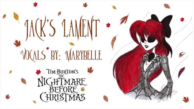 Jacks Lament .¸¸. ♪ Female Version (The Nightmare Before Christmas)