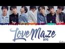 BTS (방탄소년단) - 'LOVE MAZE' Lyrics [Color Coded_Han_Rom_Eng]