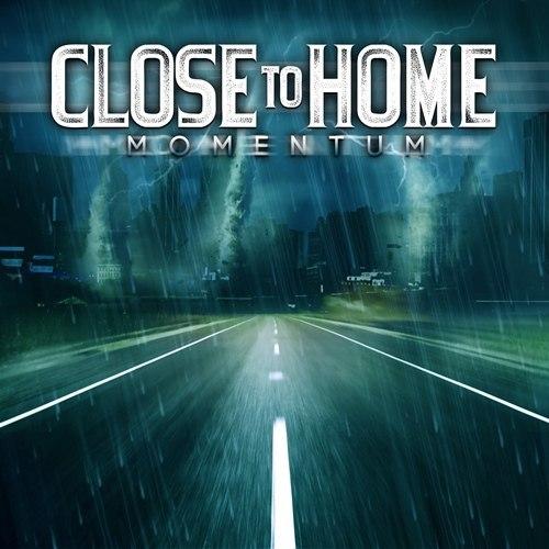 Close to Home - Momentum (2012)