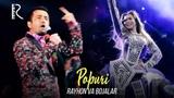 Rayhon va Bojalar - Popuri Райхон ва Божалар - Попури (concert version 2018)