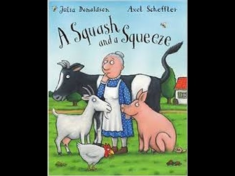 A Squash and a Squeeze - Julia Donaldson Axel Scheffler | Books for Kids Read Aloud