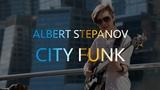 Albert Stepanov City Funk