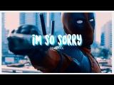 I'm so sorry  Deadpool