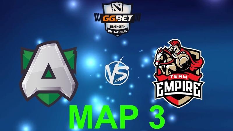 [RU] Alliance vs. Team Empire - GG.Bet Birmingham Invitational BO3 @4liver MAP 3