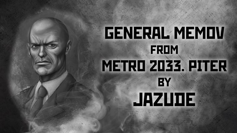 General Memov, Metro 2033 Piter (speedpaint)