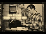 Jack Kerouac, Where the Road Ends - Trailer