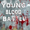 Young Blood Battle