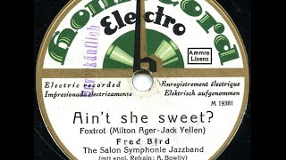 Ain't She Sweet Al Bowlly German jazz band Fred Bird Salon Symphony Jazzband