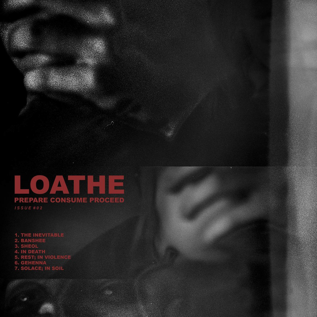 Loathe - Prepare Consume Proceed [EP] (2016)