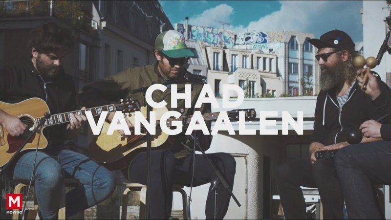 CHAD VANGAALEN - Up On The Roof 2 - Live session (Paris)