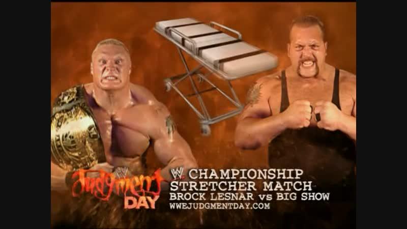 Brock Lesnar Vs Big Show - WWE Championship - Stretcher Match - Judgment Day 2003