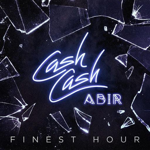Cash Cash альбом Finest Hour (feat. Abir)