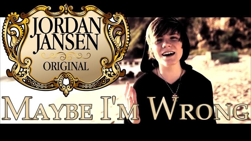 Maybe I'm Wrong - Original Song - Jordan Jansen
