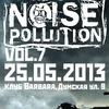 25.05.13. NOISE POLLUTION Fest Vol.7