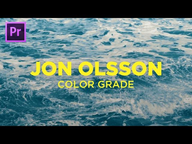 How to Color Grade like JON OLSSON in Adobe Premiere Pro CC Tutorial USING LUTS