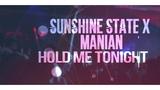 Sunshine State x Manian - Hold Me Tonight MINIMAL 2018