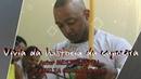 Musica de capoeira VIVIA DA HISTORIA DA CAPOEIRA autor Mestre Pepeu
