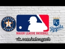 Houston Astros vs Kansas City Royals | 15.06.2018 | AL | MLB 2018 (1/3)