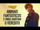 Animais Fantásticos e Onde Habitam O Veredito OmeleTV