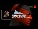 Marco Carola - Music On Festival 2018 Amsterdam Periscope Techno music
