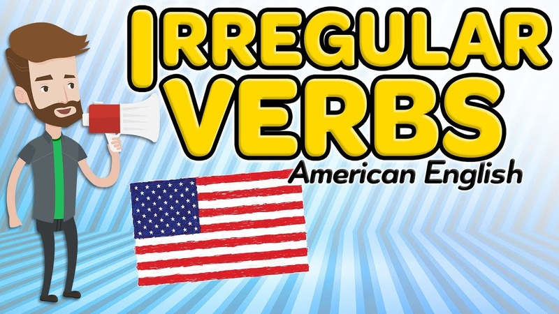 Irregular verbs in English American English list