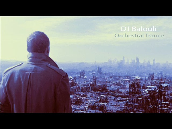 0 Feeling - Orchestral Trance @ DJ Balouli Presents Andrew Rayel OSOT54 (Epic Love)