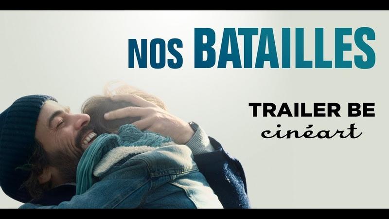 Nos Batailles (Trailer BE- VOSTNL) - Sortie/Release 03/10