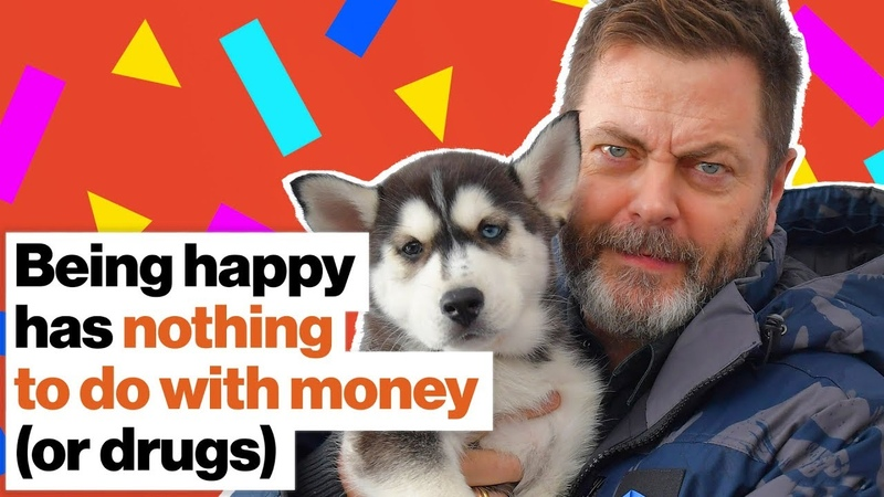 Being happy has nothing to do with money (or drugs) | Nick Offerman