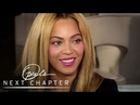 Beyoncé on Finding Balance Between Her Public and Personal Lives   Oprah's Next Chapter   OWN