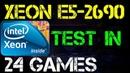 XEON E5 2690 TEST IN 24 GAMES
