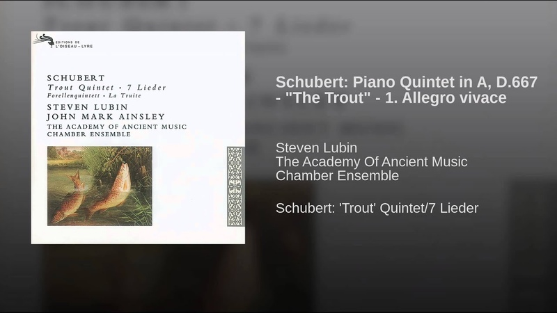 Schubert: Piano Quintet in A, D.667 - The Trout - 1. Allegro vivace