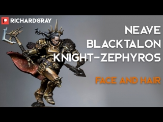 Richard Gray - Neave Blacktalon. Face and Hair