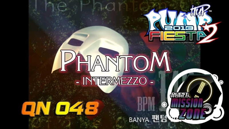 Phantom Intermezzo QN 048 | PUMP IT UP FIESTA 2 MISSION ZONE [HIGH QUALITY] ✔