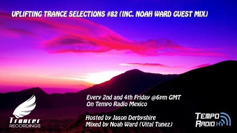 Trancer Recordings Presents_ Uplifting Trance Selections 82 (Inc. Noah Ward Guest Mix)