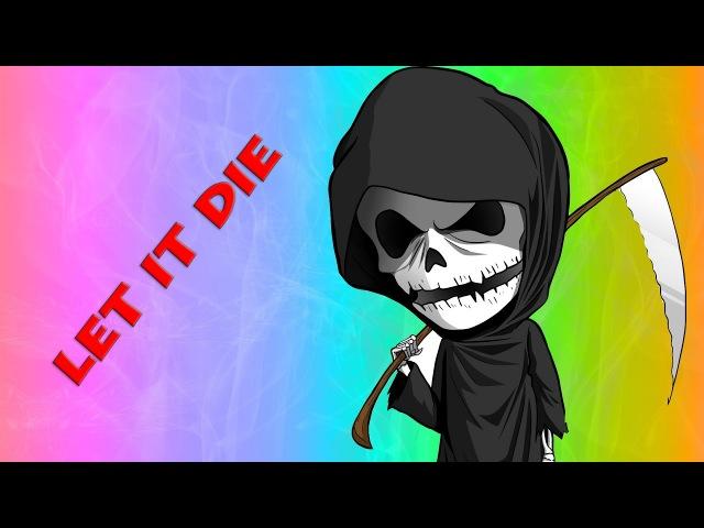 Let it Die - смерть оказываеться бывает веселой