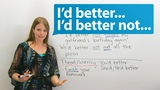 Learn English: How to use I'D BETTER & I'D BETTER NOT