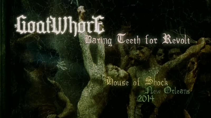 Goatwhore - Baring Teeth for Revolt