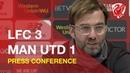 Liverpool 3-1 Man United | Jurgen Klopp Press Conference