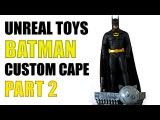 UNREAL TOYS CUSTOM CAPE FOR HOT TOYS 92 BATMAN