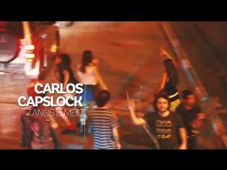7 ANOS E MEIO DEPOIS... A GENTE COMEMORA Carlos Capslock 7 anos (e meio) c/ Roi Perez & Sebastian Voigt