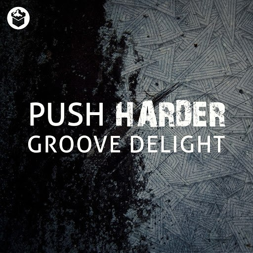 Groove Delight альбом Push Harder