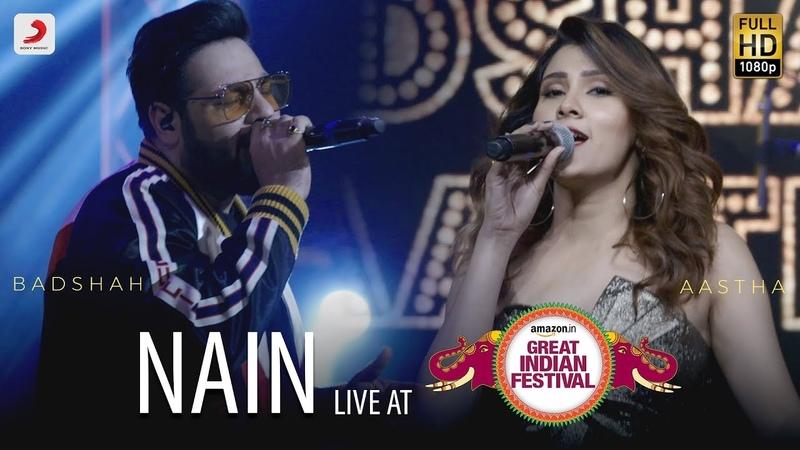 Nain - Live @ Amazon Great Indian Festival | Badshah Aastha | O.N.E