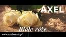 AXEL-Białe róże Official audio Nowość discopolo 2019